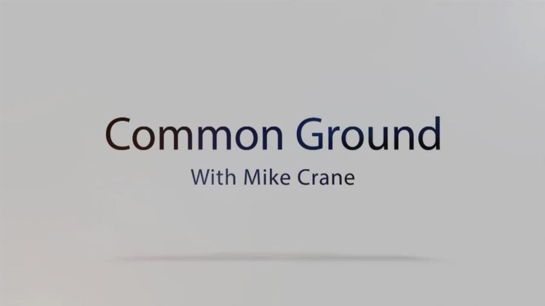 Common Ground with Mike Crane & Dr. Tenpenny